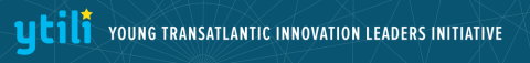 Call for Applications! – 2017 Young Transatlantic Innovation Leaders Initiative (YTILI)