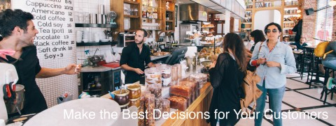 Make the Best Decisions for Your Customers