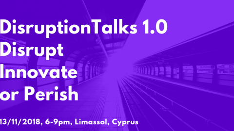 DisruptionTalks 1.0 – Disrupt, Innovate or Perish