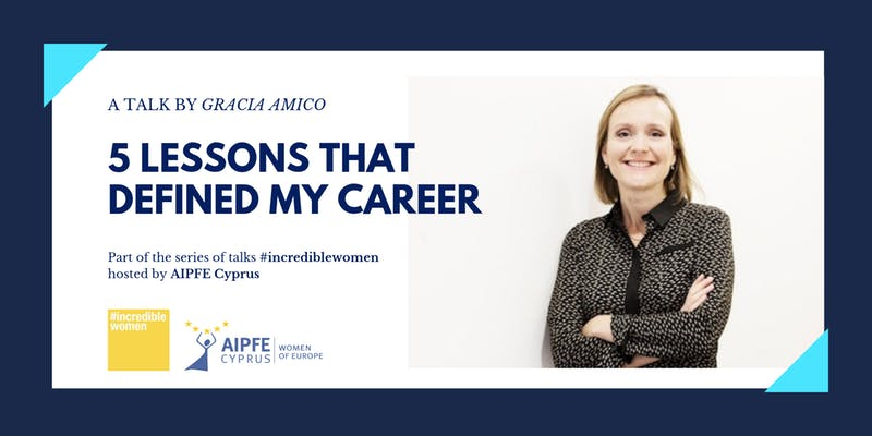 5 Lessons That Defined My Career- #IncredibleWomen Event Series by AIPFE cyprus cyprusinno event events